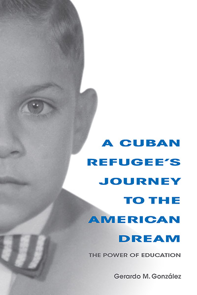 A Cuban Refugee's Journey to the American Dream The Power of Education