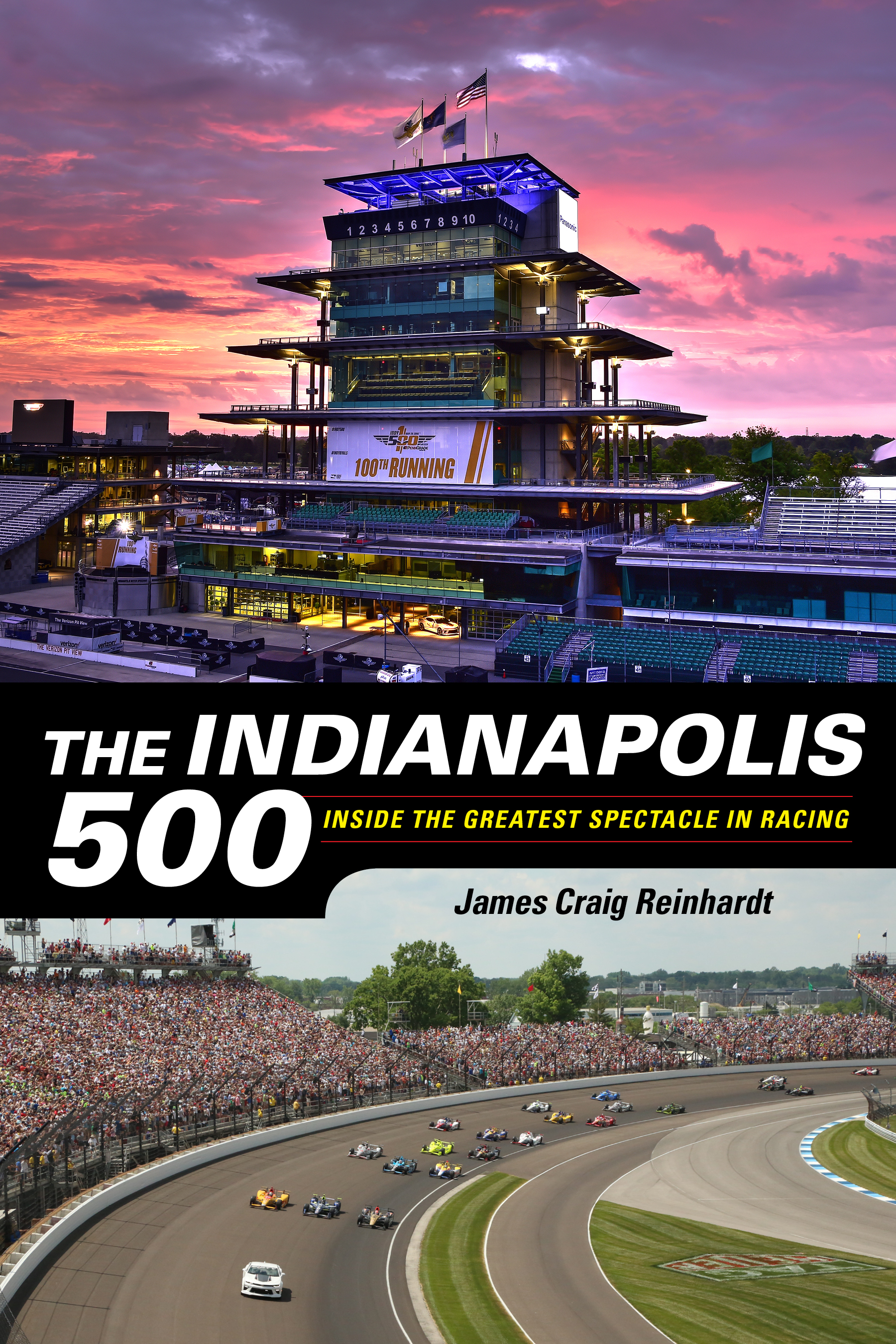 The Indianapolis 500 Inside the Greatest Spectacle in Racing