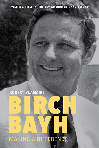 Birch Bayh: Making a Difference