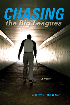 Chasing the Big Leagues A Novel