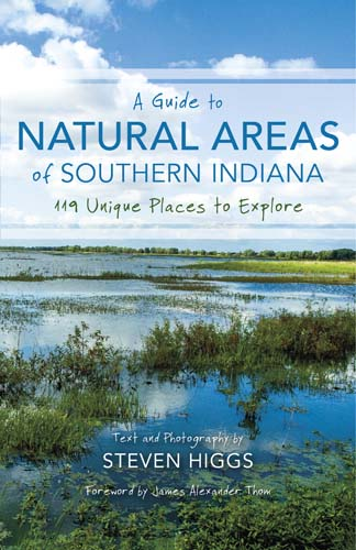 A Guide to Natural Areas of Southern Indiana 119 Unique Places to Explore
