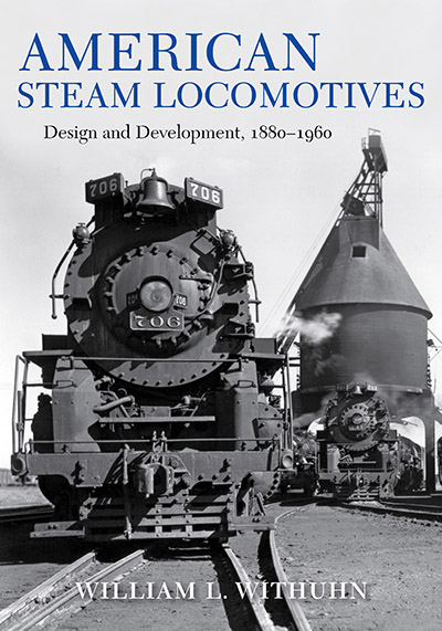 American Steam Locomotives: Design and Development, 1880–1960