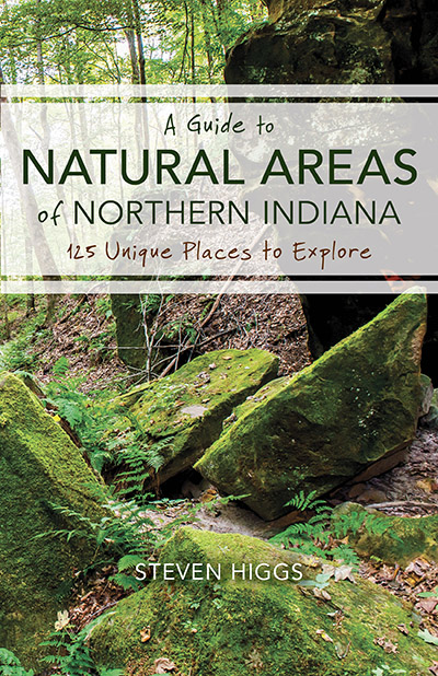 A Guide to Natural Areas of Northern Indiana 125 Unique Places to Explore