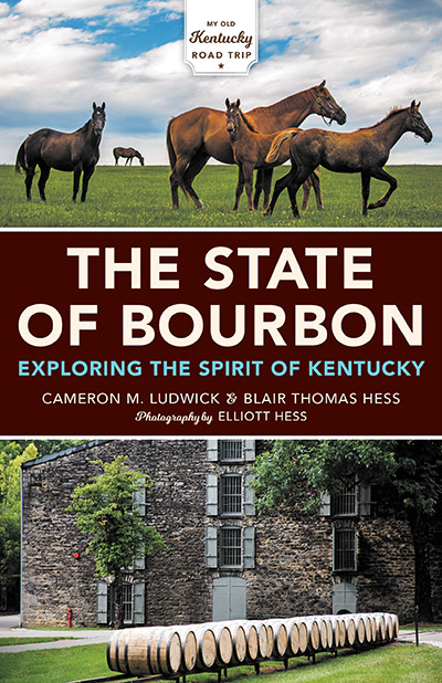 The State of Bourbon Exploring the Spirit of Kentucky