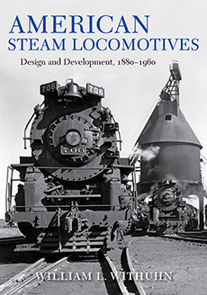 American Steam Locomotives Design and Development, 1880–1960