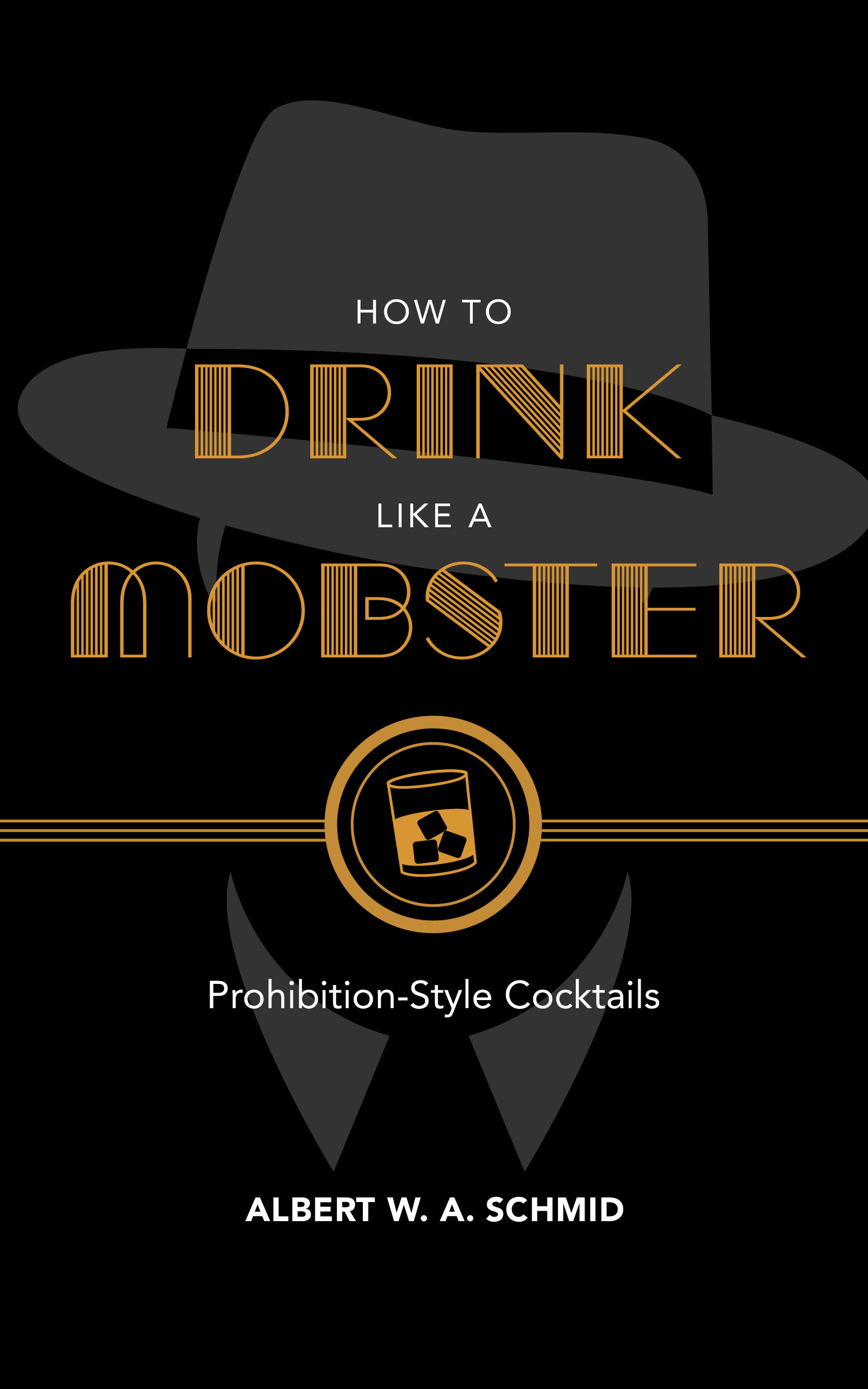 How to Drink Like a Mobster Prohibition-Style Cocktails