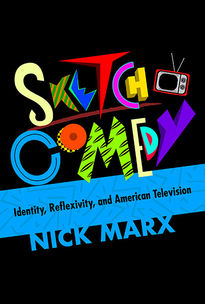 Sketch Comedy Identity, Reflexivity, and American Television