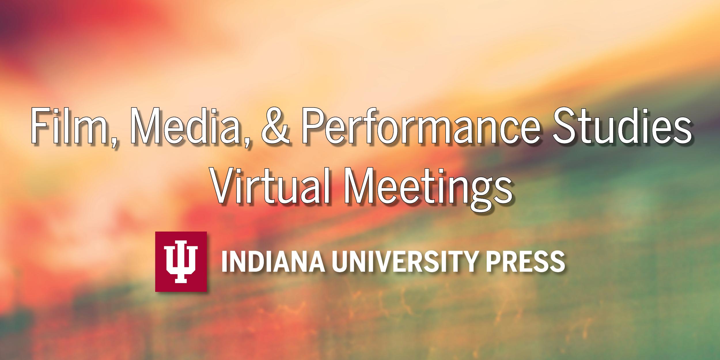 Film, Media, and Performance Studies Virtual Meetings