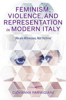 Feminism, Violence, and Representation in Modern Italy: