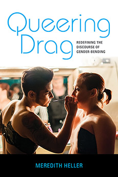 Queering Drag: Redefining the Discourse of Gender-Bending